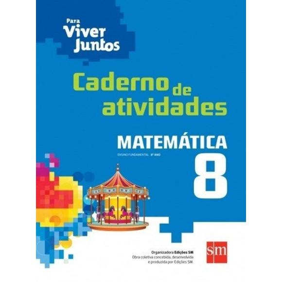 CADERNO DE ATIVIDADES PARA VIVER JUNTOS MATEMÁTICA 8º ANO