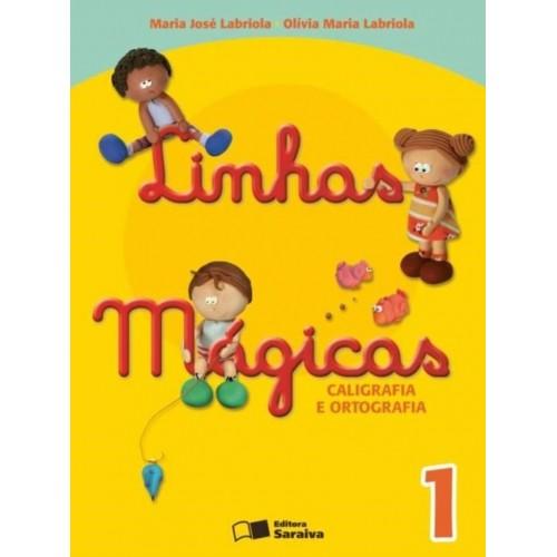 Linhas Mágicas - Caligrafia e Ortografia - 1º Ano - 6ª Ed. 2012